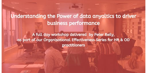 Understanding the power of data and analytics to drive business performance