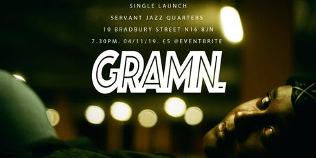 GRAMN. Single Launch @Servant Jazz Quarters, Dalston tickets