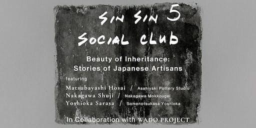 Sin Sin Social Club 5 - Beauty of Inheritance: Stories of Japanese Artisans