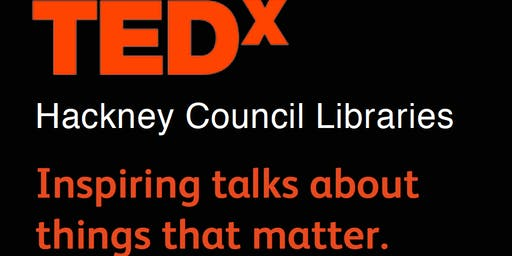 TEDx Hackney Council Libraries 2019 Dalston