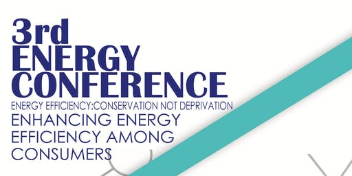 Energy Conference ( Energy Efficiency : Conservation.Not Deprivation)