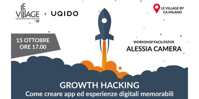 Growth Hacking: Come creare App e Esperienze Digit