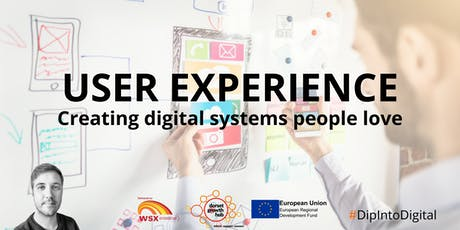 User Experience - Creating Digital Systems People Love - Blandford - Dorset Growth Hub tickets