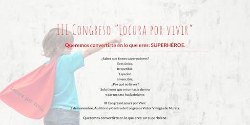 """III CONGRESO """"LOCURA POR VIVIR"""""""