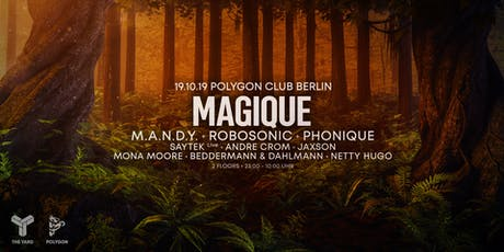 Magique w/ MANDY, Robosonic, Phonique, Saytek uvm. Tickets