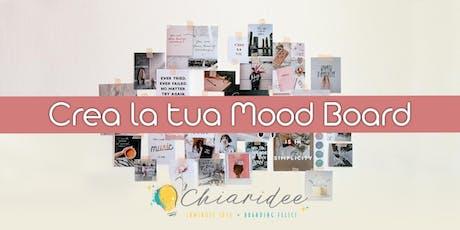 Crea la tua Mood Board tickets