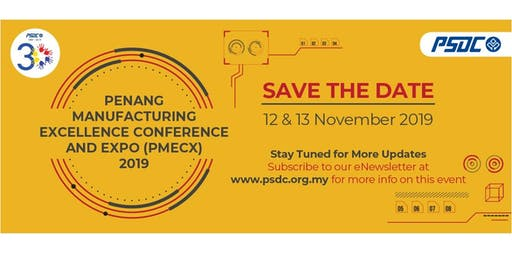 Penang Manufacturing Excellence Conference and Exhibition (PMECX 2019)