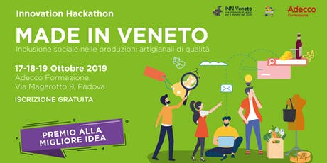 MADE IN VENETO - Innovation Hackathon - 17-18-19 OTTOBRE 2019 tickets