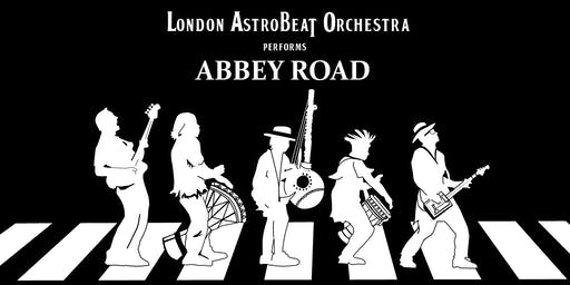 Abbey Road : A 50 Year Tribute from London Astrobeat Orchestra