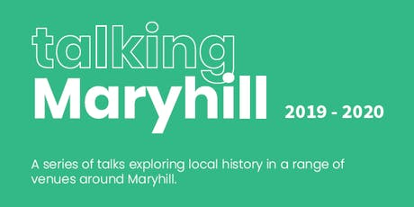 Talking Maryhill: People. place and stories from the past tickets