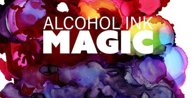 Alcohol Ink Magic Art Workshop