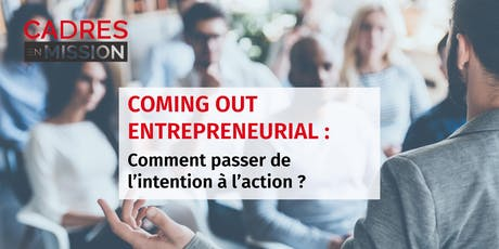 COMING OUT ENTREPRENEURIAL : Comment passer de l'intention à l'action billets