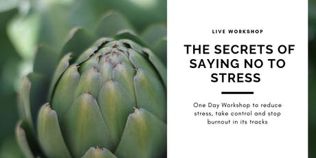 Secrets of Saying No To Stress - one day stress management workshop tickets