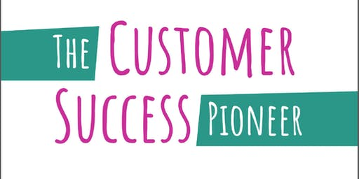 The Customer Success Pioneer Launch Event!