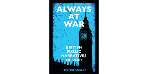 Book Launch: Always at War: British Public Narratives of War
