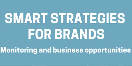 SMART STRATEGIES FOR BRANDS: monitoring and business opportunities biglietti