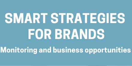 SMART STRATEGIES FOR BRANDS: monitoring and business opportunities