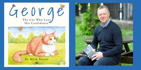 Mark Bisson: George the Cat Who Lost His Confidence - A Workshop tickets