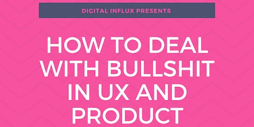 How To Deal With Bullshit In UX and Product