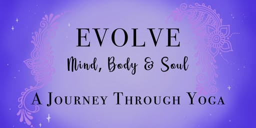 Evolve: Mind Body & Soul -  A Journey Through Yoga