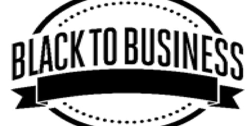 Black To Business: Innovation, Business and Entrepreneurship