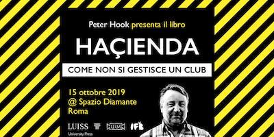 Peter Hook presenta il libro: Haçienda. Come non si gestisce un club