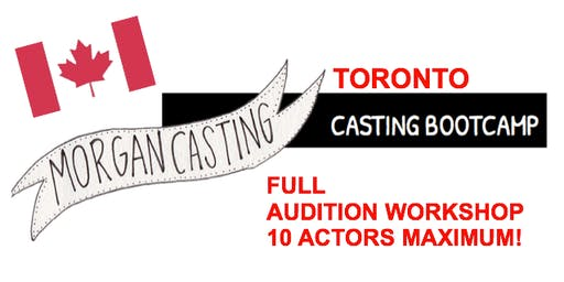 Morgan Casting Intensive Audition Workshop | Toronto | SMALL CLASS OF 10 Actors