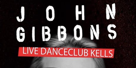 John Gibbons at Live Nightclub. Kells tickets