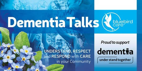 Lets talk about Dementia - Understand, Respect and Respond with Care tickets