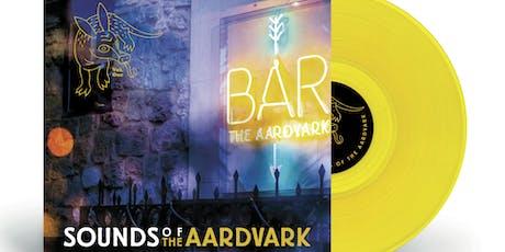 'Sounds Of The Aardvark Vol. 1' Vinyl Compilation Launch tickets