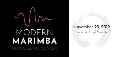 Modern Marimba Concert Series: Zen in the Art of Marimba