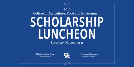 UK College of Agriculture, Food & Environment Scholarship Luncheon