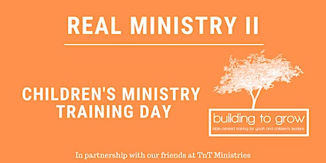 REAL Ministry II - Children's Leaders Training Day tickets