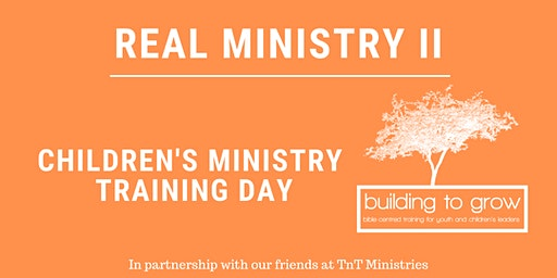 REAL Ministry II - Children's Leaders Training Day