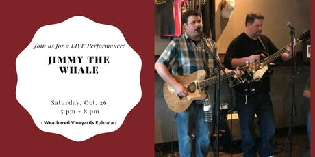 Jimmy The Whale LIVE @ Weathered Vineyards Ephrata tickets
