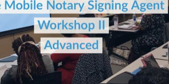 Advanced Notary Signing Agent Workshop II