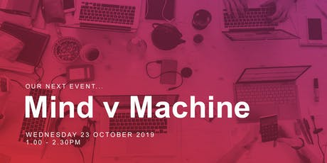 Mind vs. Machine : The role of Creativity in the Age of the Digital Native tickets