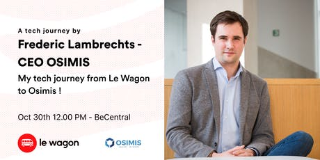 Le Wagon Talk with Frederic Lambrechts - CEO of OSIMIS  tickets