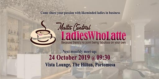 Malta Ladies Who Latte 24 October 2019 - Monthly Meet-up