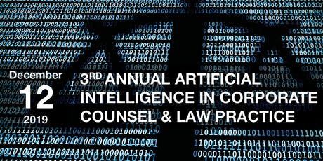 3rd Annual Artificial Intelligence in Corporate Counsel & Law Practice tickets