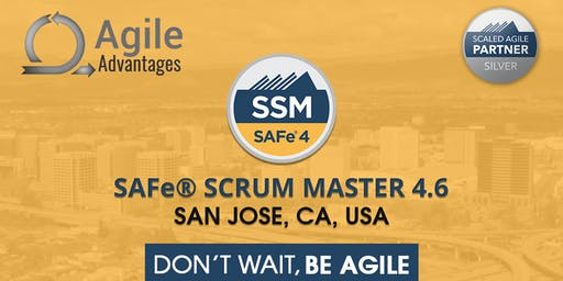 SAFe Scrum Master (4.6) Training with SSM Certification - San Jose, USA