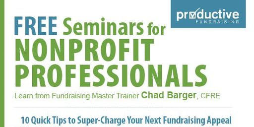 10 Quick Tips to Super Charge Your Next Fundraising Appeal [free workshop]