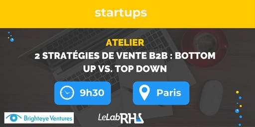 2 stratégies pour vendre en B2B : bottom up vs. top down