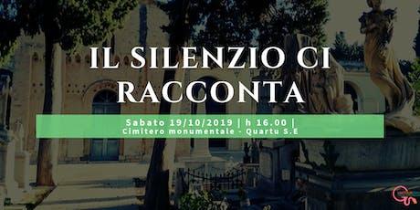 Il Silenzio ci racconta - Tour al cimitero monumentale di Quartu biglietti