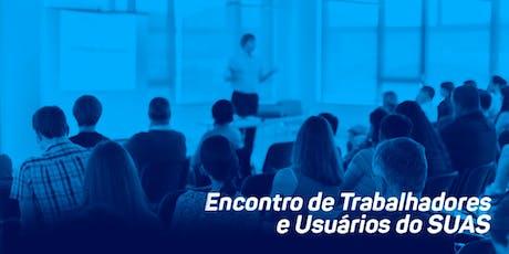 2º Encontro de Trabalhadores e Usuários do SUAS, da SBB, em Barueri (SP) ingressos