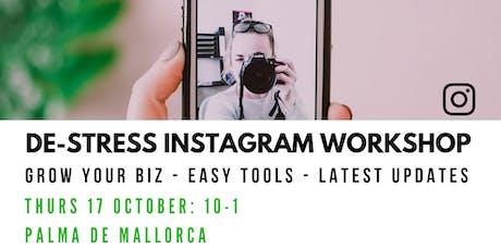 De-stress Instagram: Latest Tips, Tricks & Strategies To Grow Your Biz Tickets