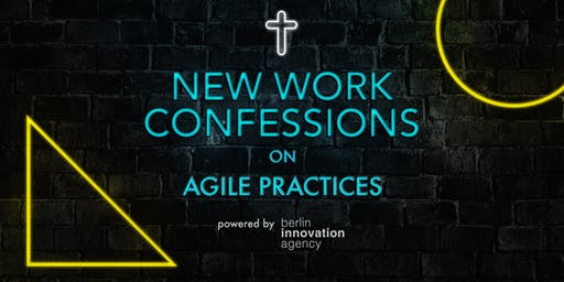 New Work Confessions on Agile Practices