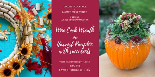 Fall Decor Workshop: Wine Cork Wreath or Harvest Pumpkin with Succulents