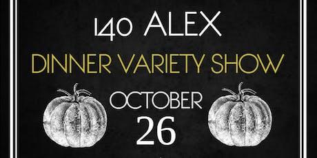 140 Alex Dinner Variety Show tickets