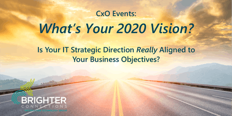 What's Your 2020 Vision?  Is Your IT Strategic Direction Really Aligned to Your Business Objectives? tickets